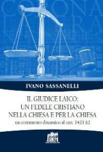 Copertina di 'Il giudice laico: un fedele cristiano nella Chiesa e per la Chiesa'