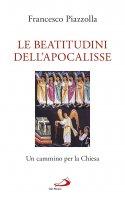 Le beatitudini dell'Apocalisse - Francesco Piazzolla