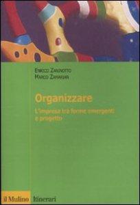 Copertina di 'Organizzare. L'impresa tra forme emergenti e progetto'