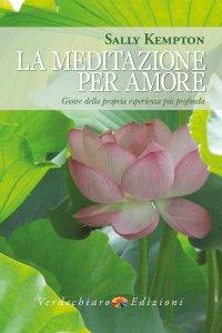 Copertina di 'La meditazione per amore'