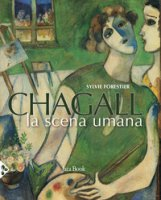 Chagall. La scena umana. Ediz. a colori - Forestier Sylvie