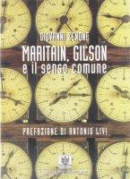 Maritain, Gilson e il senso comune. - Giovanni Zenone