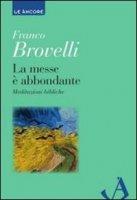 La messe è abbondante - Brovelli Franco
