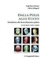 Dalla polis allo Stato. Introduzione alla storia del pensiero politico - Bassani Luigi M., Mingardi Alberto