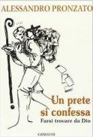 Un prete si confessa - Alessandro Pronzato