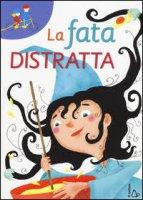 La fata distratta - M. Loretta Giraldo