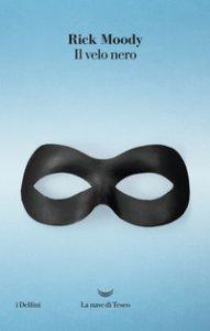 Copertina di 'Il velo nero. Memoir con digressioni'