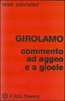 Commento ad Aggeo e a Gioele - Messina Marco Tullio