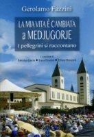 La mia vita è cambiata a Medjugorje - Gerolamo Fazzini