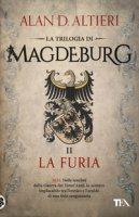 La furia. Magdeburg - Altieri Alan D.