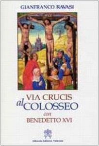 Copertina di 'Via crucis al Colosseo con Benedetto XVI'