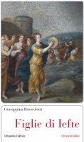 Figlie di Iefte - Giuseppina Bruscolotti