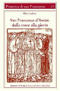 Copertina di 'San Francesco d'Assisi: dalla croce alla gloria'