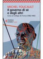 Il governo di sé e degli altri - Michel Foucault