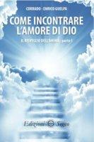 Come incontrare l'amore di Dio - Corrado ed Enrico Guelpa