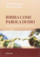 Bibbia come parola di Dio - Valerio Mannucci, Luca Mazzinghi