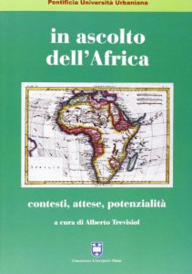Copertina di 'In ascolto dell'Africa. Contesti, attese, potenzialità'