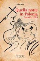 Quella notte in Polonia. 1 aprile 2005 - Parisi Guido