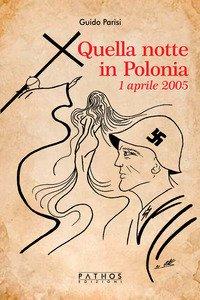 Copertina di 'Quella notte in Polonia. 1 aprile 2005'