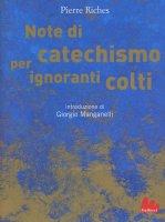 Note di catechismo per ignoranti colti - Pierre Riches