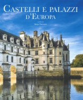 Castelli e palazzi d'Europa. Ediz. illustrata - Trevisan Irena, Tomè Ester, Bonaguro Valentina