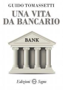 Copertina di 'Una vita da bancario'