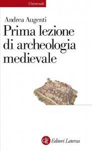 Copertina di 'Prima lezione di archeologia medievale'