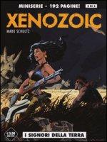 I signori della terra. Xenozoic - Schultz Mark