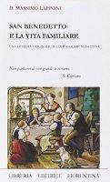 San Benedetto e la vita familiare - Lapponi Massimo