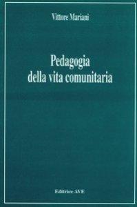 Copertina di 'Pedagogia della vita comunitaria'