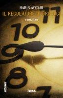 Il regolatore di orologi - Ayyoub Habib