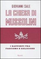 La Chiesa di Mussolini - Sale Giovanni