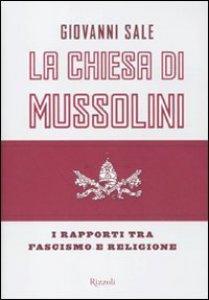 Copertina di 'La Chiesa di Mussolini'