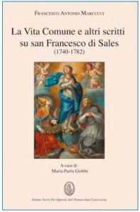 Copertina di 'La Vita Comune e altri scritti su san Francesco di Sales (1740-1782)'