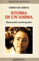 Storia di un'anima. Manoscritti autobiografici - Teresa di Lisieux (santa)