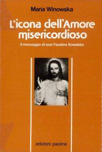 Copertina di 'L'icona dell'amore misericordioso. Il messaggio di suor Faustina Kowalska'