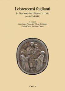 Copertina di 'I cistercensi foglianti in Piemonte tra chiostro e corte (secoli XVI-XIX)'