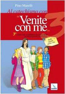 Copertina di 'Al catechismo con «Venite con me». Anno 3 - Quaderno'