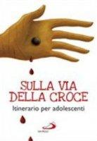 Sulla via della croce - Andrea Berselli