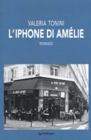 L' iPhone di Amélie - Tonini Valeria