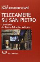 Telecamere su San Pietro. I trent'anni del Centro Televisivo Vaticano