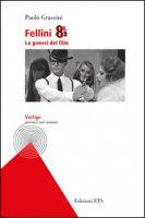 Fellini 8 e 1/2. La genesi del film - Grassini Paolo