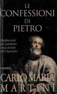 Copertina di 'Le confessioni di Pietro. Meditazioni sul cammino vocazionale nell'apostolo'