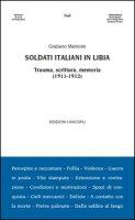 Soldati italiani in Libia. Trauma, scrittura, memoria (1911-1912) - Mamone Graziano
