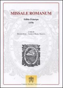 Copertina di 'Missale romanum. Editio princeps (1570)'