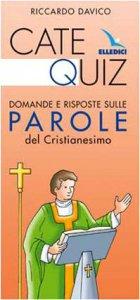 Copertina di 'Catequiz. Domande e risposte sulle parole del Cristianesimo'