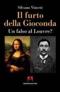 Copertina di 'Il furto della Gioconda. Un falso al Louvre?'