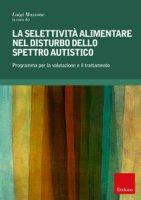 La selettività alimentare nel disturbo dello spettro autistico. Programma per la valutazione e il trattamento