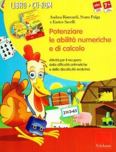Copertina di 'Potenziare le abilità numeriche e di calcolo. Attività per il recupero delle difficoltà aritmetiche e della discalculia evolutiva. Con CD-ROM'