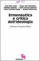 Ermeneutica e critica dell'ideologia (gdt 117) - Apel Karl O., Gadamer Hans G., Habermas Jürgen